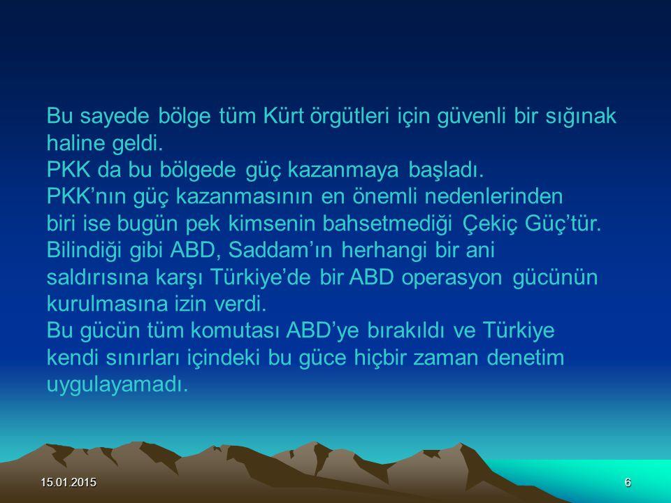 Bu sayede bölge tüm Kürt örgütleri için güvenli bir sığınak