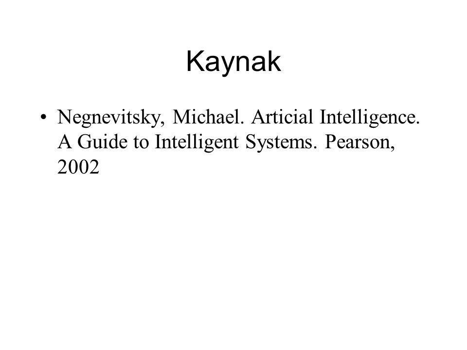 Kaynak Negnevitsky, Michael. Articial Intelligence. A Guide to Intelligent Systems. Pearson, 2002