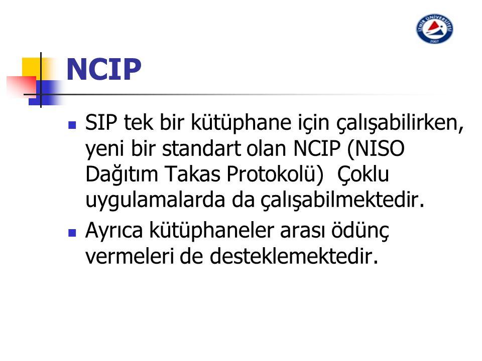 NCIP SIP tek bir kütüphane için çalışabilirken, yeni bir standart olan NCIP (NISO Dağıtım Takas Protokolü) Çoklu uygulamalarda da çalışabilmektedir.
