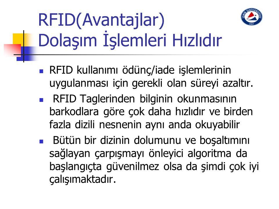 RFID(Avantajlar) Dolaşım İşlemleri Hızlıdır