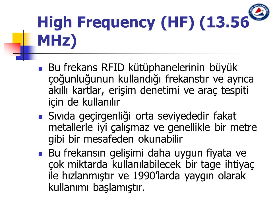 High Frequency (HF) (13.56 MHz)