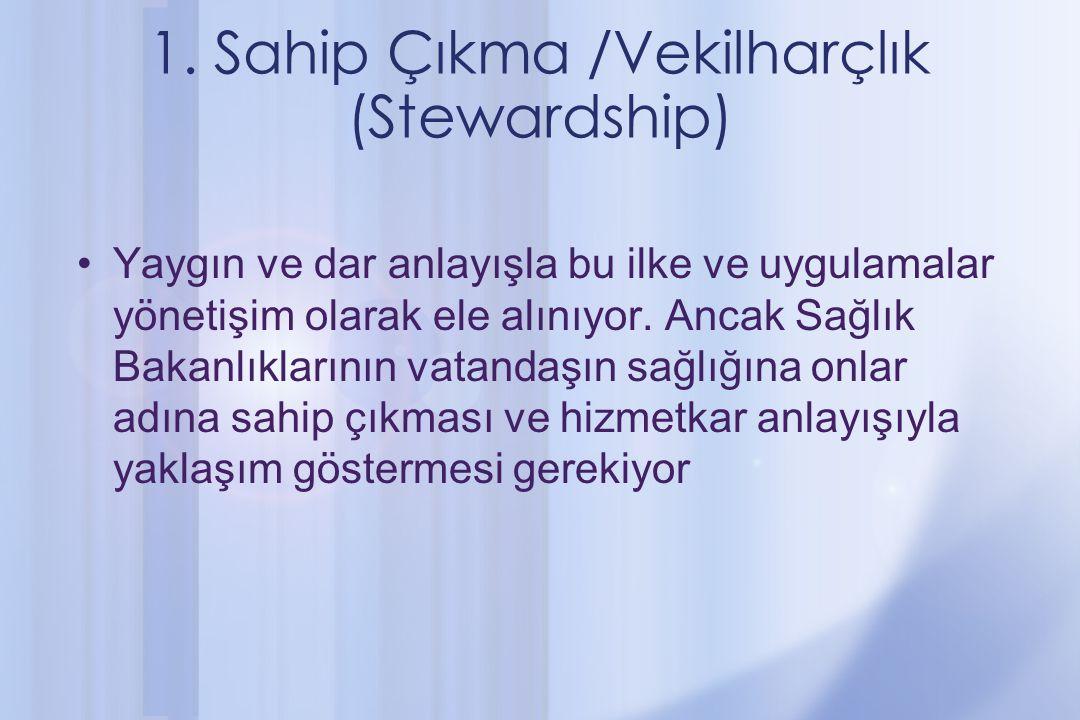 1. Sahip Çıkma /Vekilharçlık (Stewardship)
