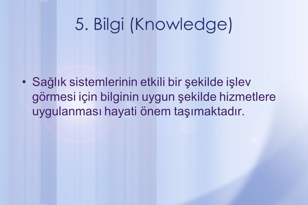 5. Bilgi (Knowledge)