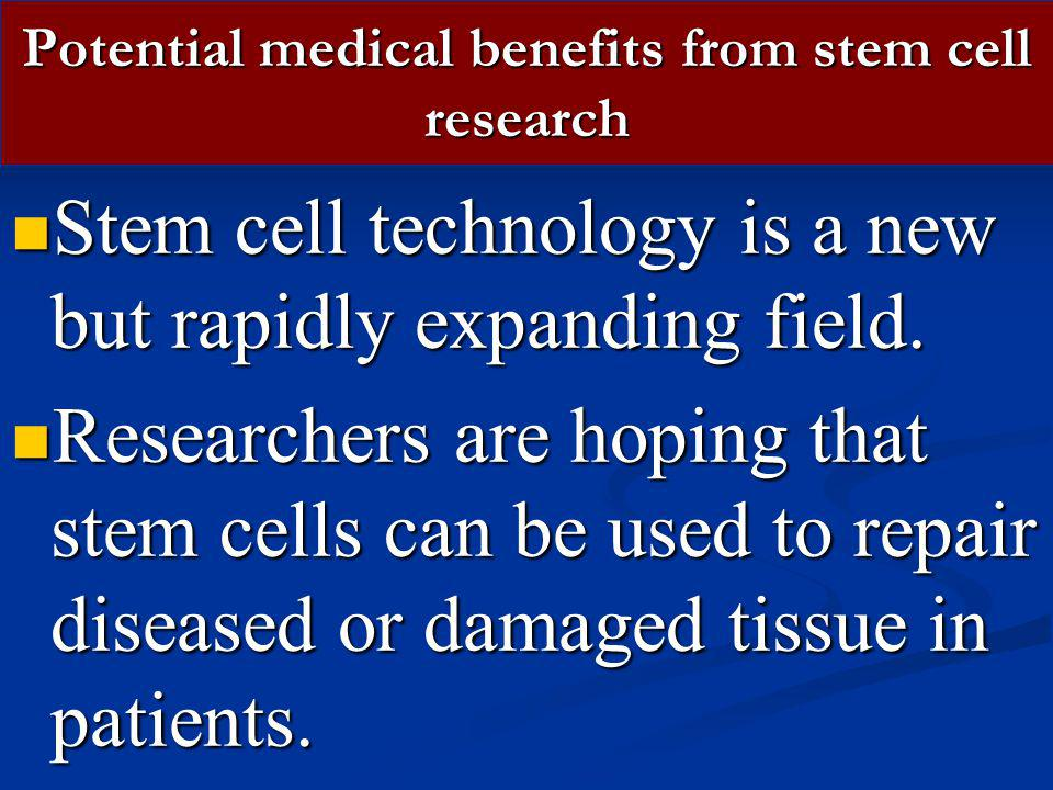 Potential medical benefits from stem cell research