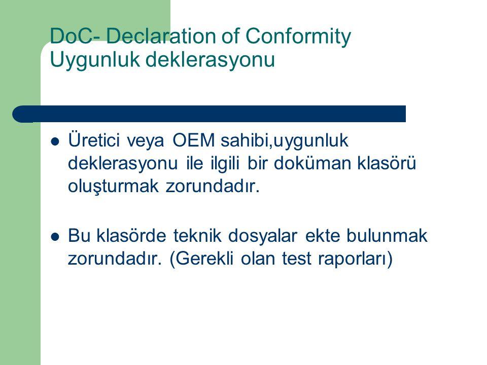 DoC- Declaration of Conformity Uygunluk deklerasyonu