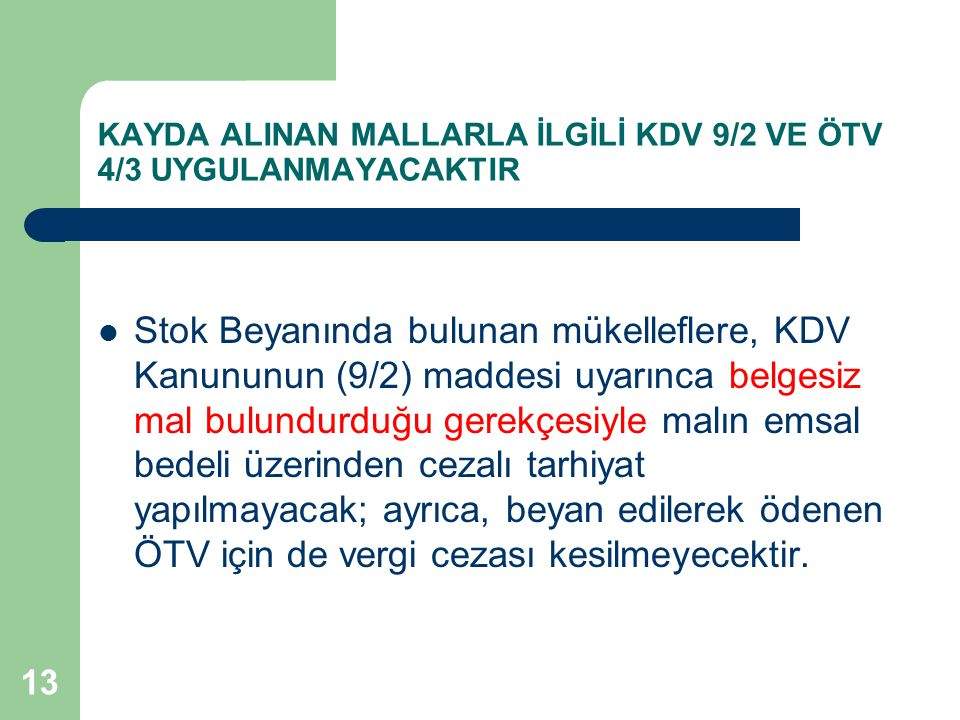 KAYDA ALINAN MALLARLA İLGİLİ KDV 9/2 VE ÖTV 4/3 UYGULANMAYACAKTIR