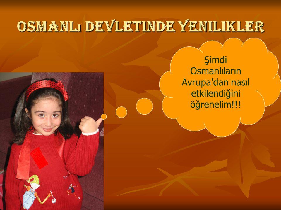 Osmanlı devletinde yenilikler