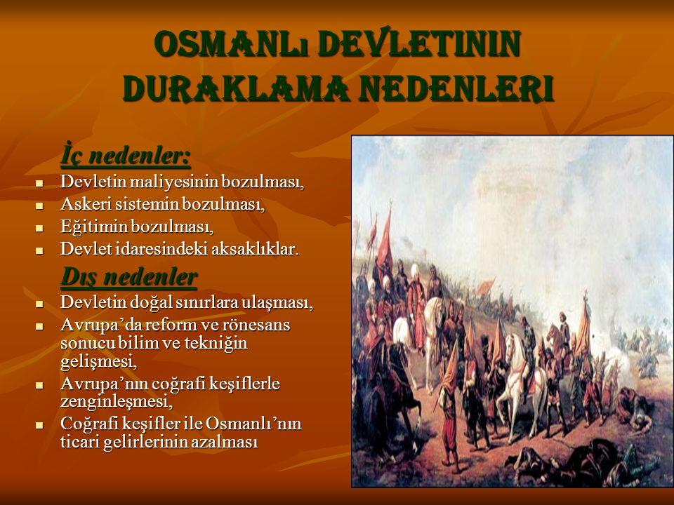 Osmanlı devletinin duraklama nedenleri