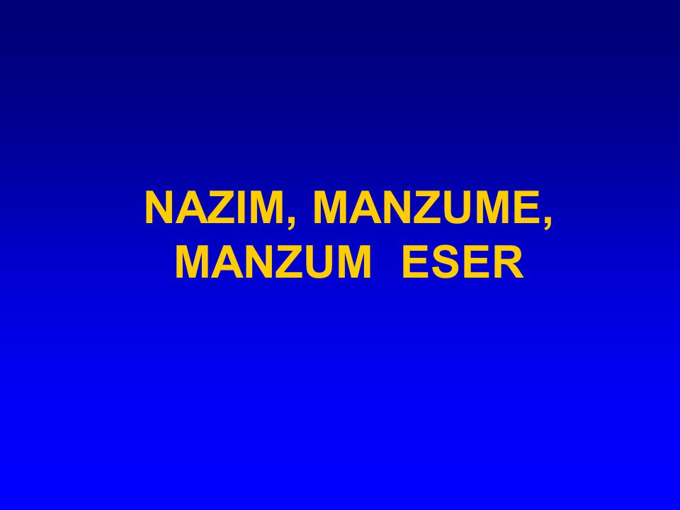NAZIM, MANZUME, MANZUM ESER