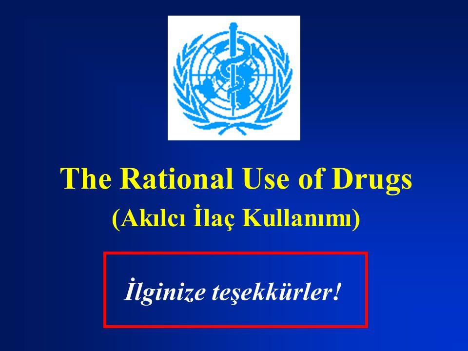 The Rational Use of Drugs (Akılcı İlaç Kullanımı)