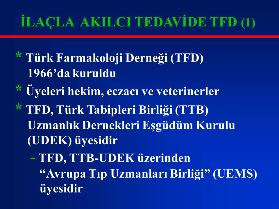 * Türk Farmakoloji Derneği (TFD)