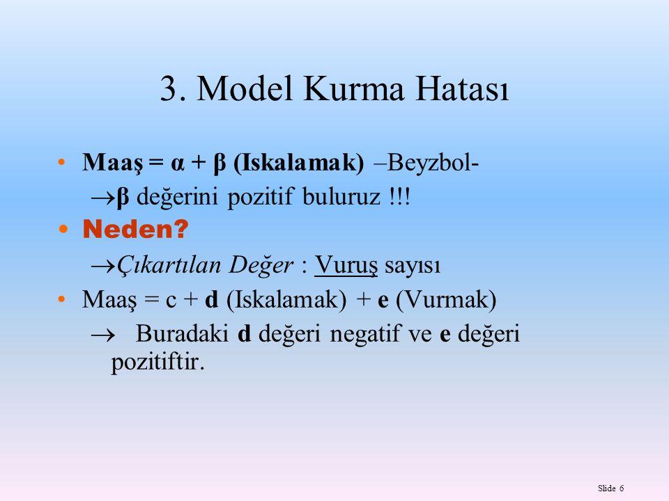 3. Model Kurma Hatası Maaş = α + β (Iskalamak) –Beyzbol-