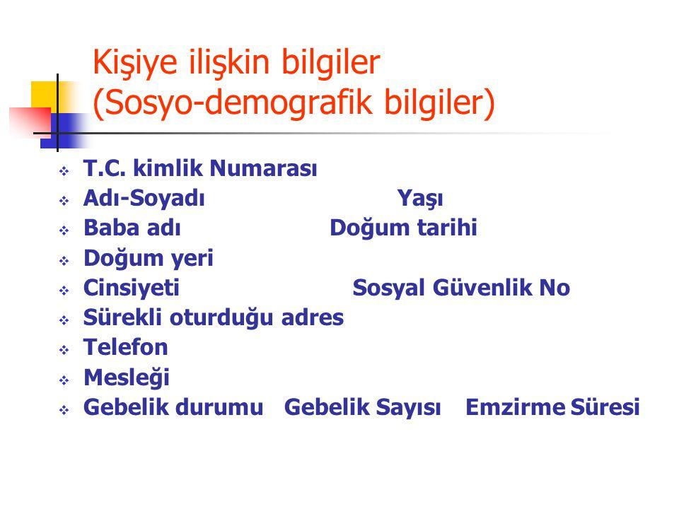Kişiye ilişkin bilgiler (Sosyo-demografik bilgiler)