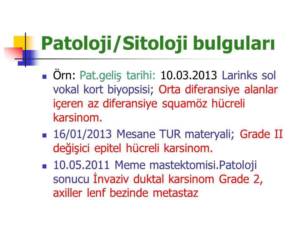 Patoloji/Sitoloji bulguları