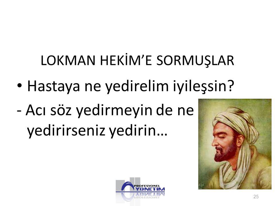 LOKMAN HEKİM'E SORMUŞLAR