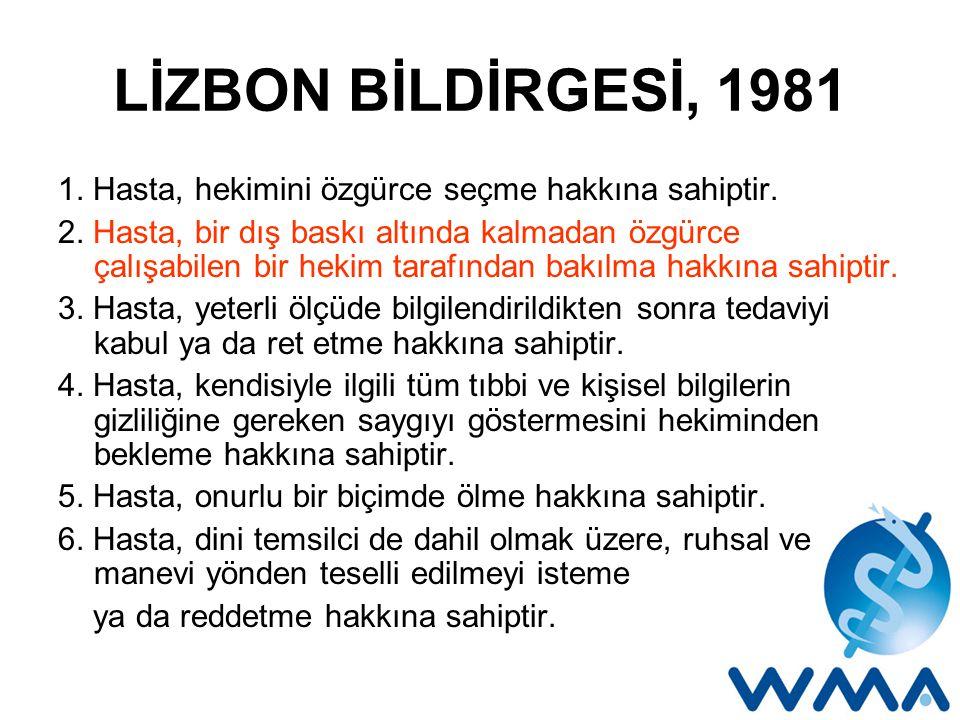 LİZBON BİLDİRGESİ, 1981 1. Hasta, hekimini özgürce seçme hakkına sahiptir.