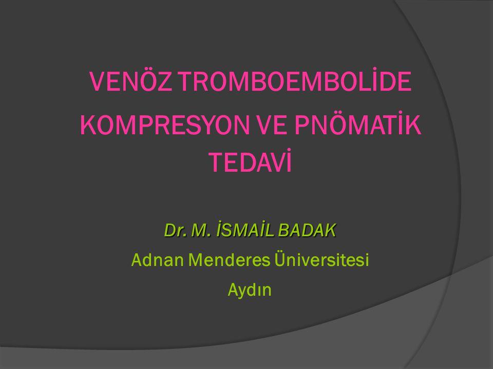 KOMPRESYON VE PNÖMATİK TEDAVİ Adnan Menderes Üniversitesi