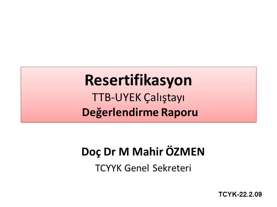 Resertifikasyon TTB-UYEK Çalıştayı Değerlendirme Raporu