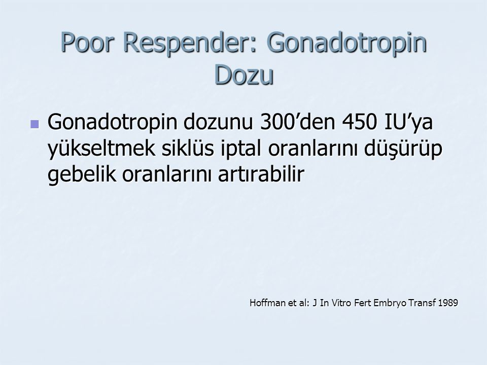Poor Respender: Gonadotropin Dozu