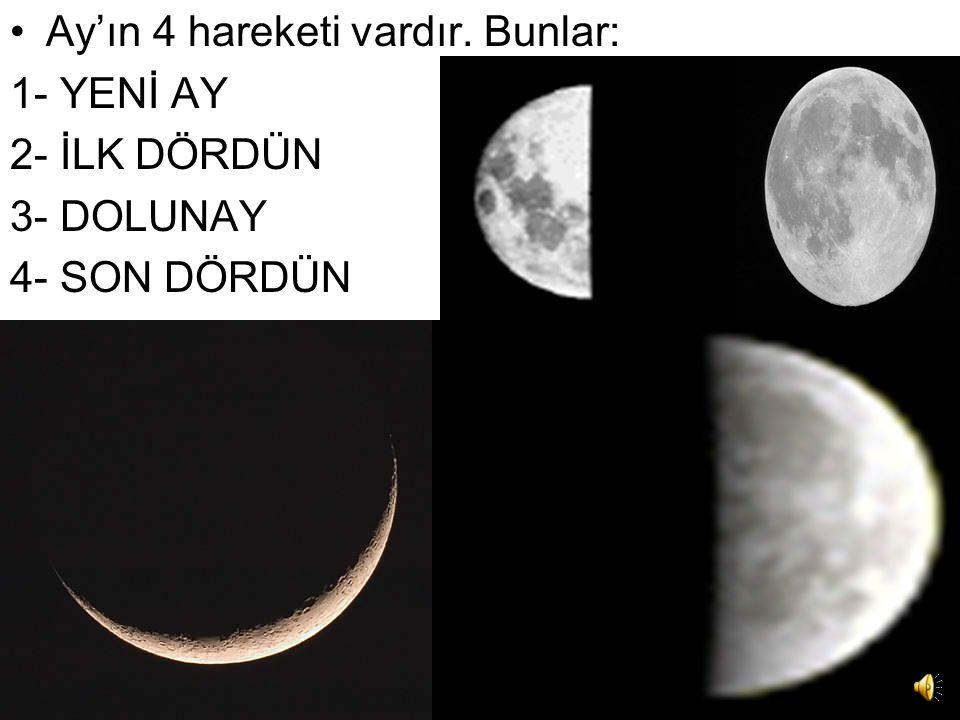 Ay'ın 4 hareketi vardır. Bunlar: