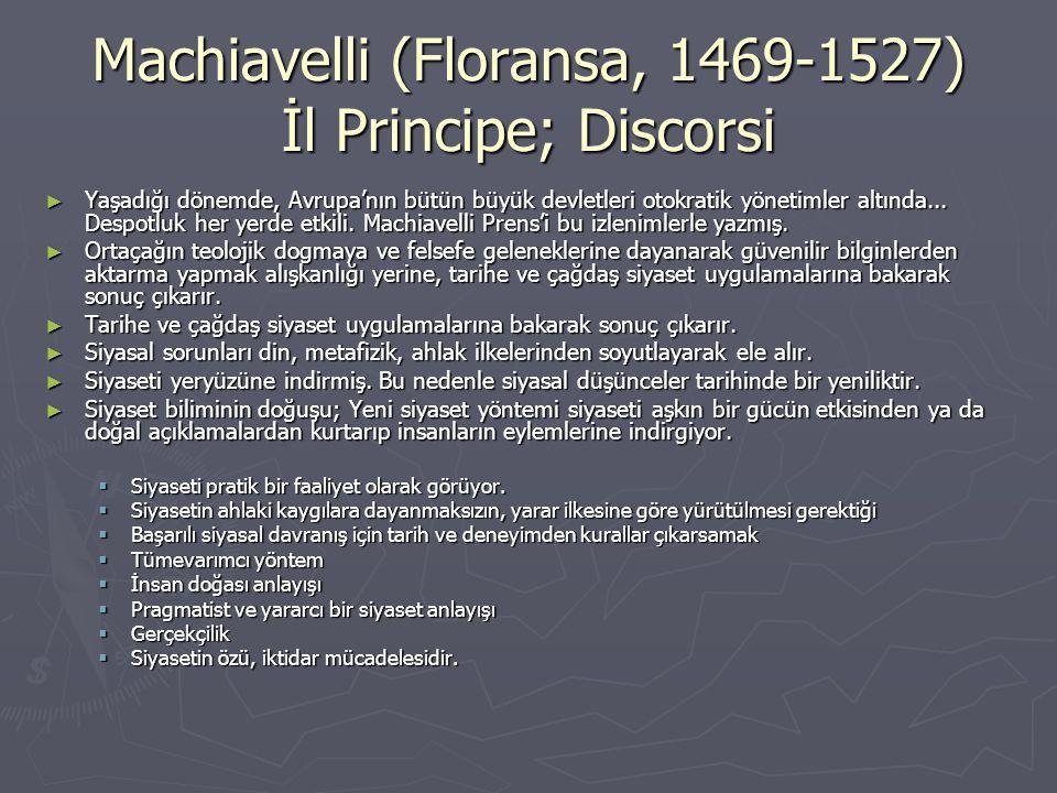 Machiavelli (Floransa, 1469-1527) İl Principe; Discorsi