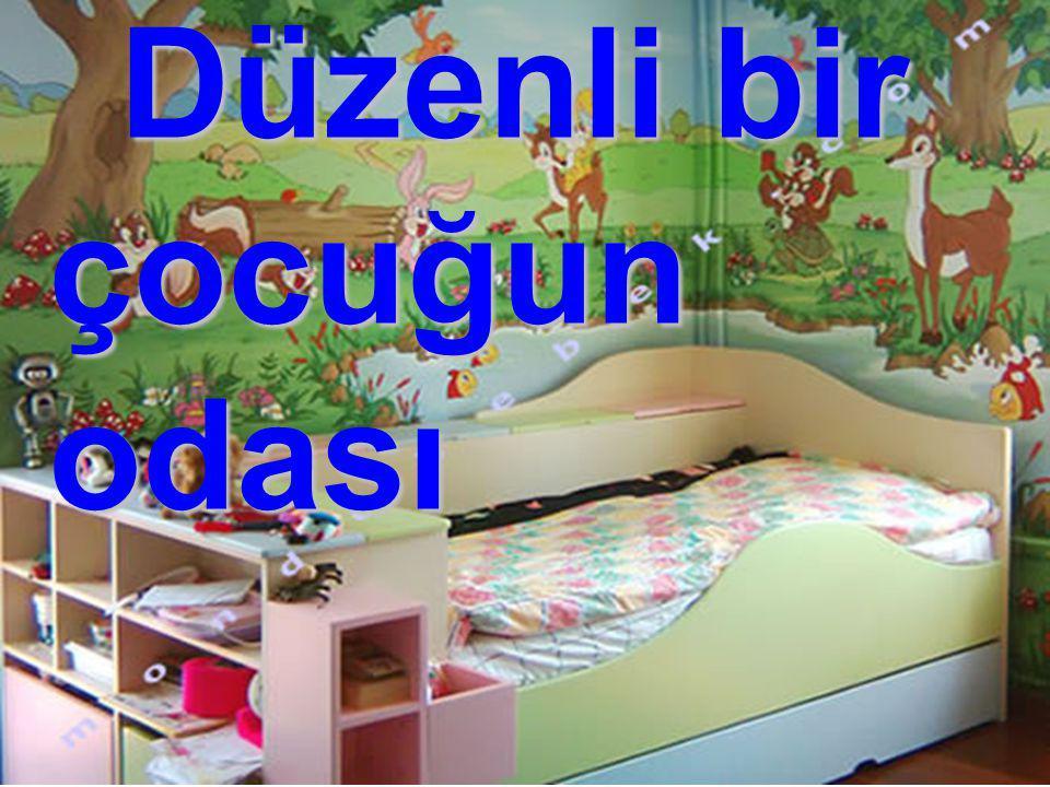 Düzenli bir çocuğun odası