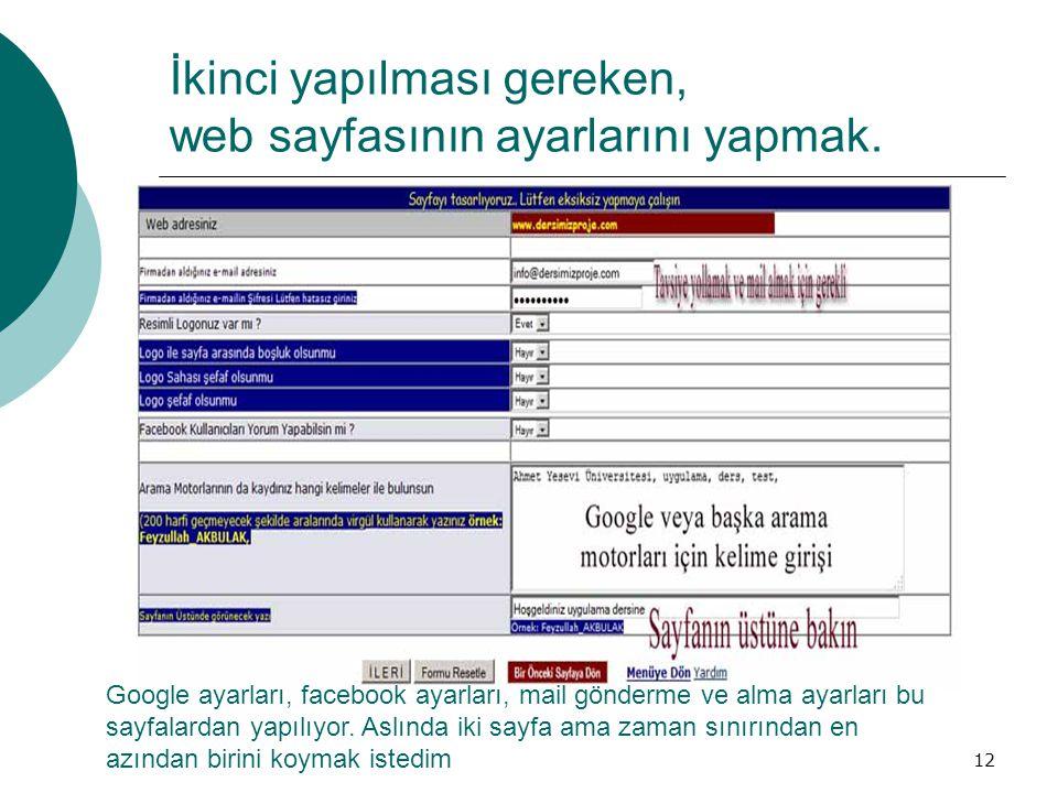 İkinci yapılması gereken, web sayfasının ayarlarını yapmak.