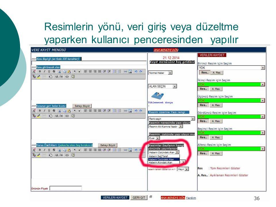 Resimlerin yönü, veri giriş veya düzeltme yaparken kullanıcı penceresinden yapılır