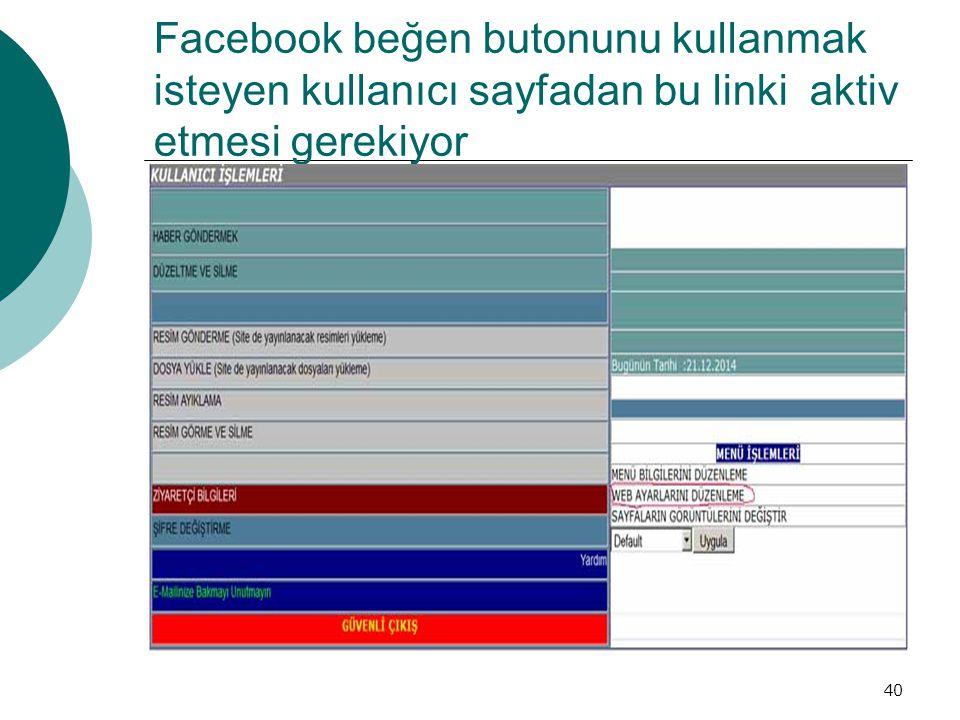 Facebook beğen butonunu kullanmak isteyen kullanıcı sayfadan bu linki aktiv etmesi gerekiyor