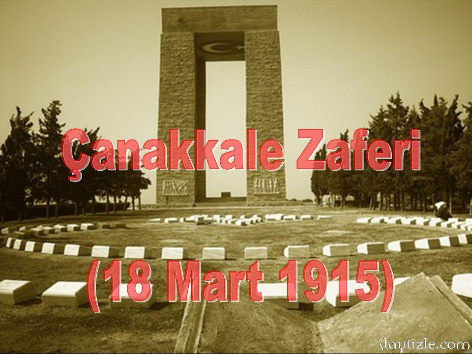 Çanakkale Zaferi (18 Mart 1915)