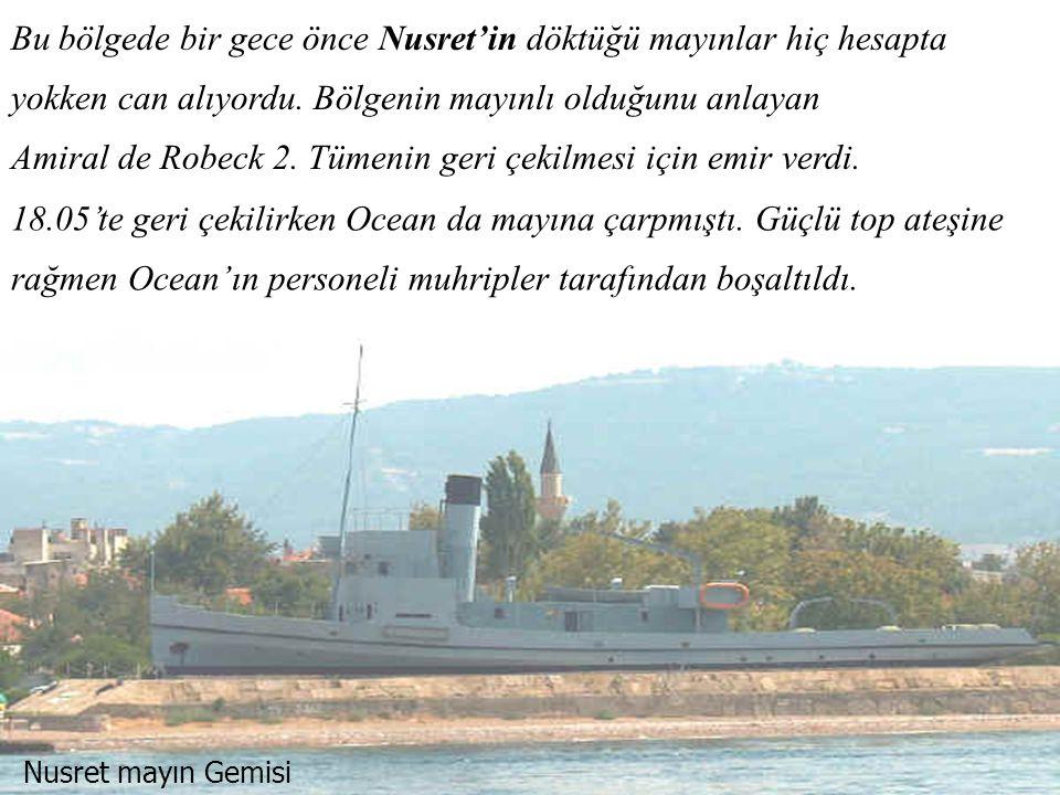 Amiral de Robeck 2. Tümenin geri çekilmesi için emir verdi.