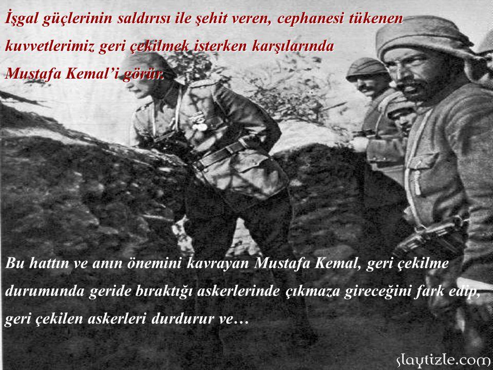 İşgal güçlerinin saldırısı ile şehit veren, cephanesi tükenen kuvvetlerimiz geri çekilmek isterken karşılarında