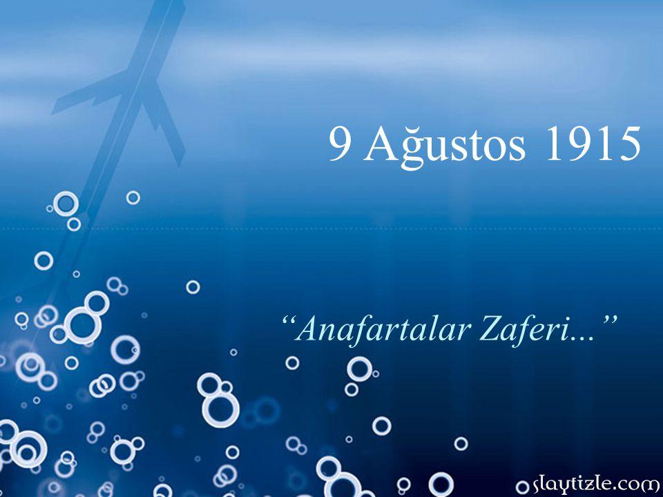 9 Ağustos 1915 Anafartalar Zaferi...