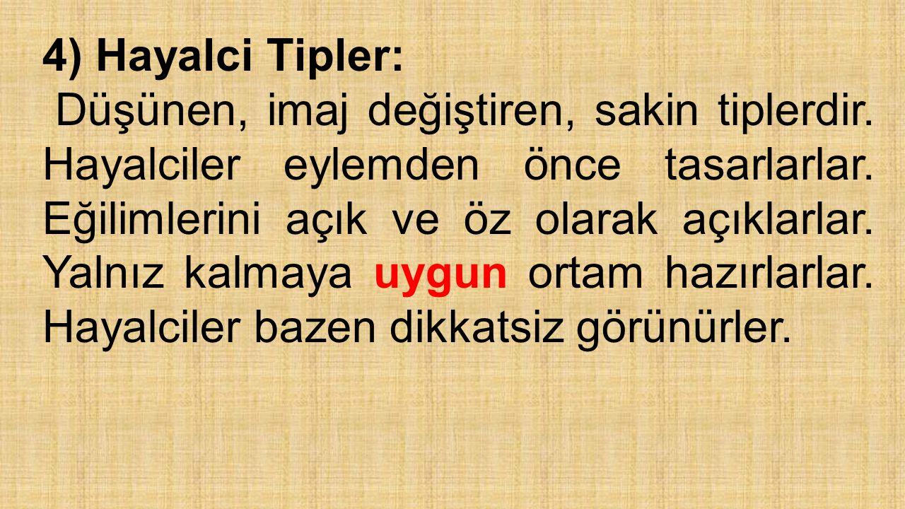 4) Hayalci Tipler:
