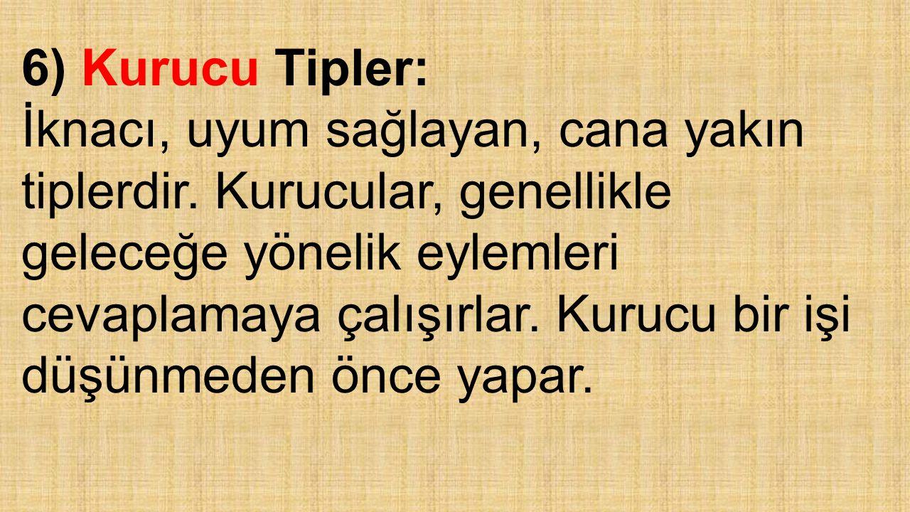 6) Kurucu Tipler: