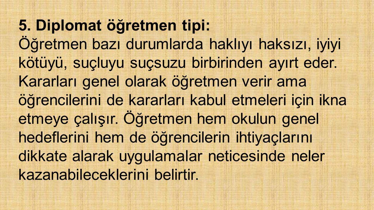 5. Diplomat öğretmen tipi: