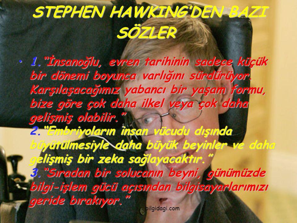 STEPHEN HAWKING'DEN BAZI SÖZLER