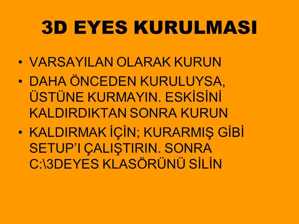 3D EYES KURULMASI VARSAYILAN OLARAK KURUN