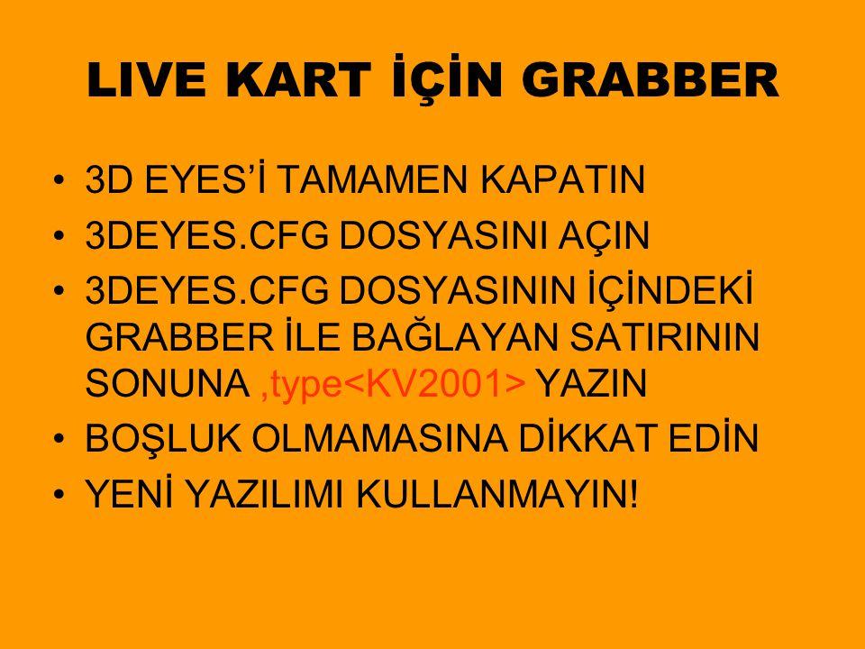 LIVE KART İÇİN GRABBER 3D EYES'İ TAMAMEN KAPATIN