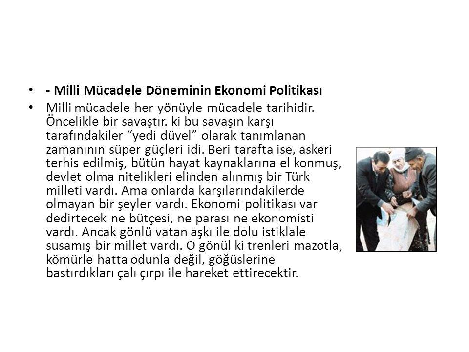 - Milli Mücadele Döneminin Ekonomi Politikası