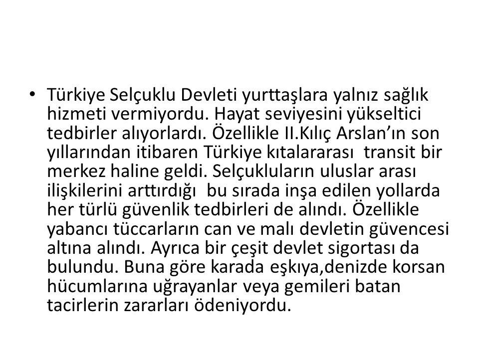 Türkiye Selçuklu Devleti yurttaşlara yalnız sağlık hizmeti vermiyordu