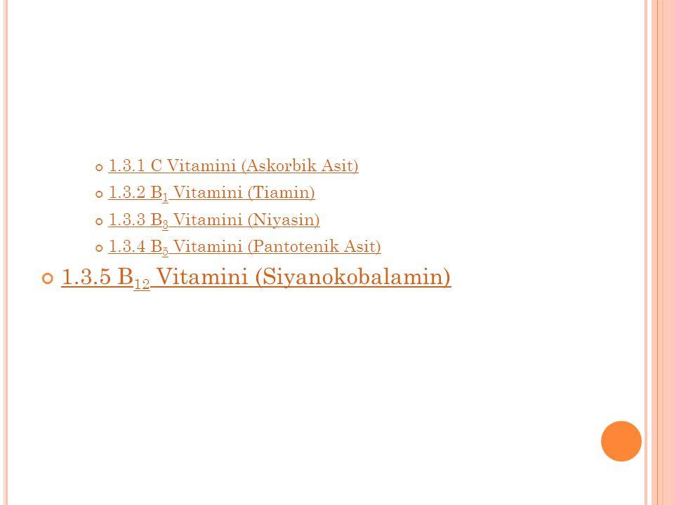 1.3.5 B12 Vitamini (Siyanokobalamin)
