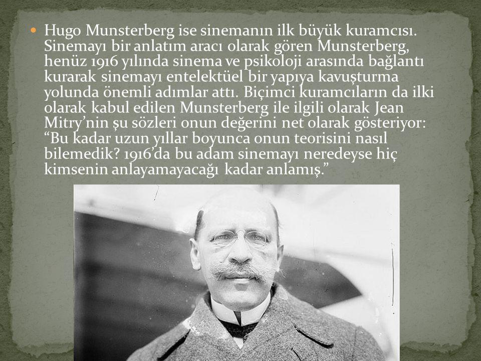 Hugo Munsterberg ise sinemanın ilk büyük kuramcısı