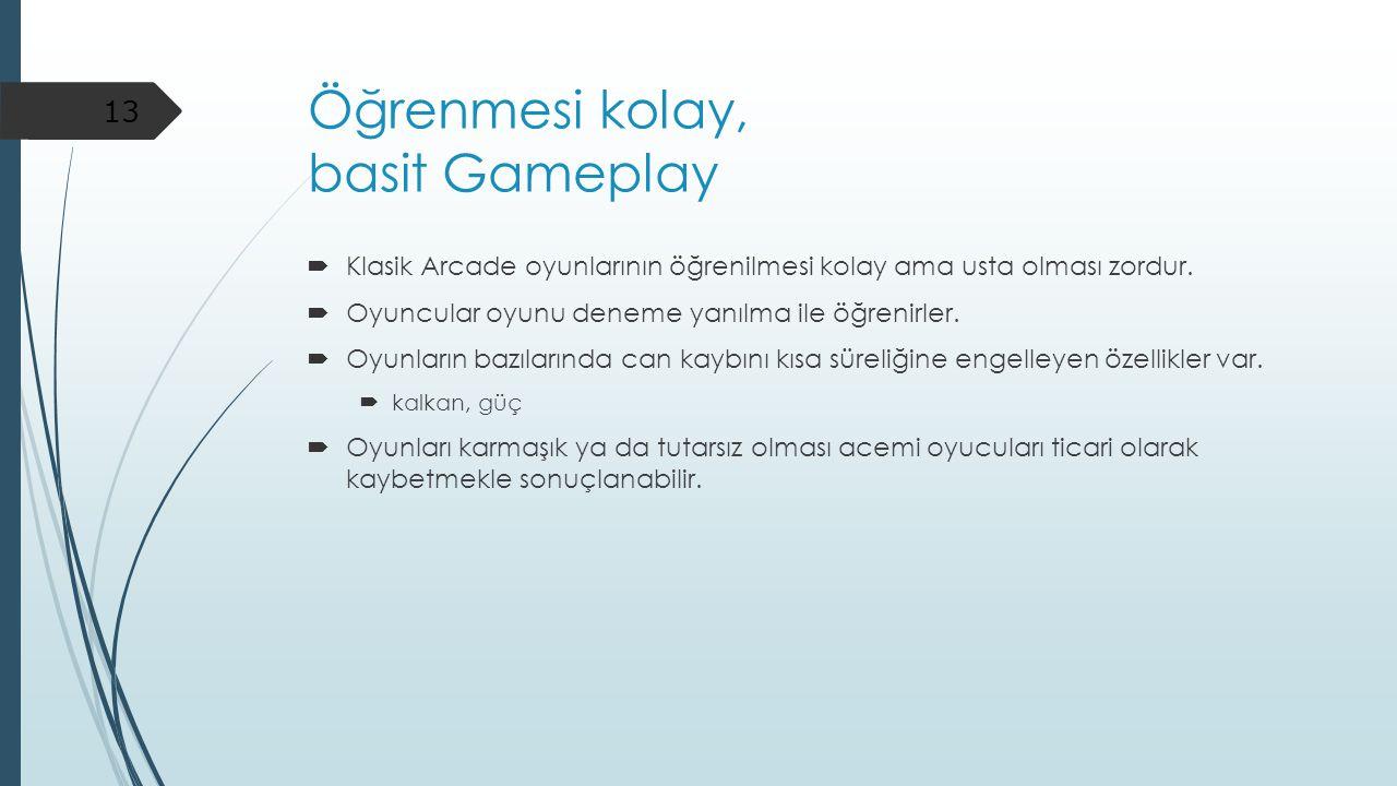 Öğrenmesi kolay, basit Gameplay