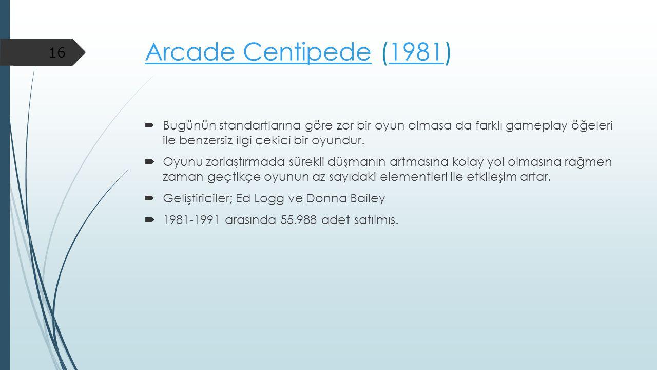 Arcade Centipede (1981) Bugünün standartlarına göre zor bir oyun olmasa da farklı gameplay öğeleri ile benzersiz ilgi çekici bir oyundur.