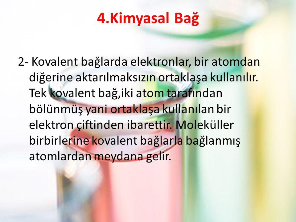 4.Kimyasal Bağ