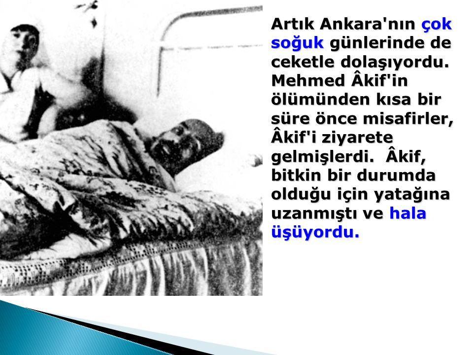 Artık Ankara nın çok soğuk günlerinde de ceketle dolaşıyordu