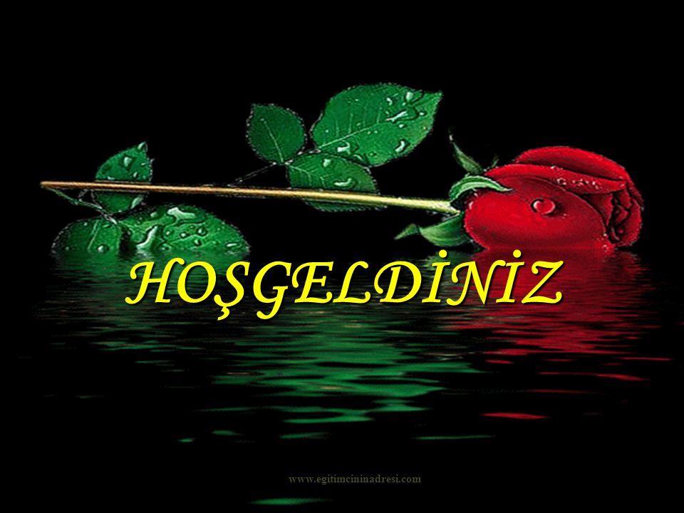 HOŞGELDİNİZ www.egitimcininadresi.com