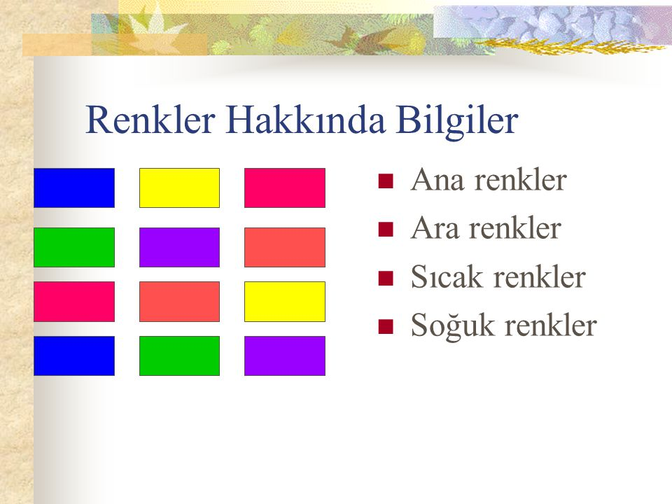Renkler Hakkında Bilgiler