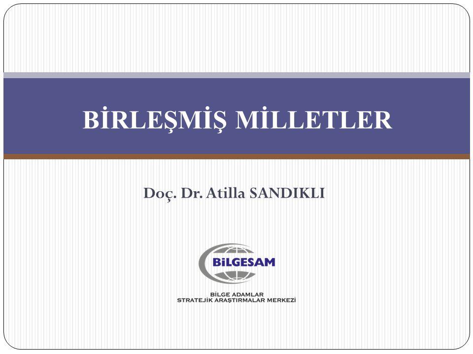 BİRLEŞMİŞ MİLLETLER Doç. Dr. Atilla SANDIKLI